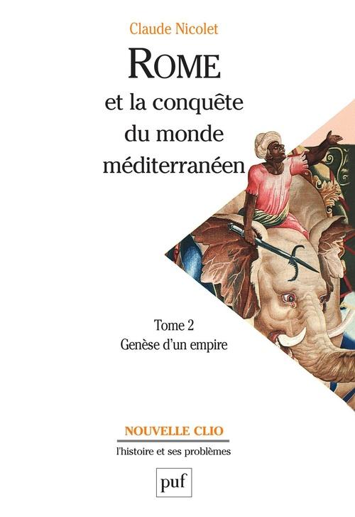 Rome et la conquête du monde méditerranéen (264-27 av.J.-C.) t.2 ; génèse d'un empire