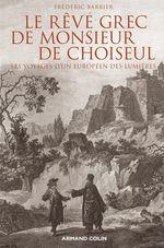 Le rêve grec de Monsieur de Choiseul  - Frederic Barbier - Frédéric Barbier