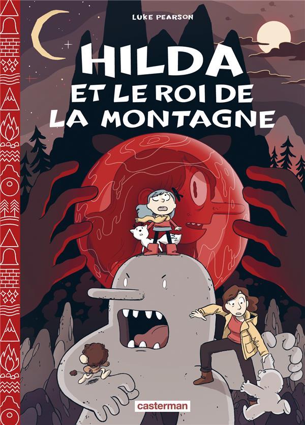 Hilda T.6 ; Hilda et le roi de la montagne
