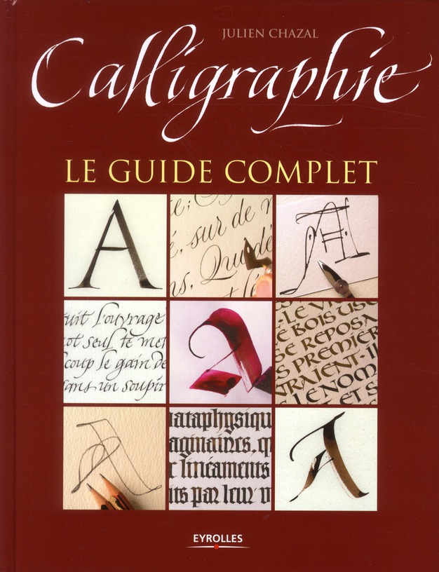 Calligraphie ; Le Guide Complet