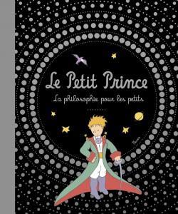 Le Petit Prince ; La Philosophie Pour Les Petits