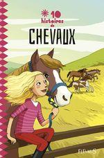 Vente Livre Numérique : 10 histoires de chevaux  - Franck Pavloff - Al - Stéphanie Tesson - Emmanuel Viau - Katherine Quénot - Gudule - Didier Langlois - Viviane Claus