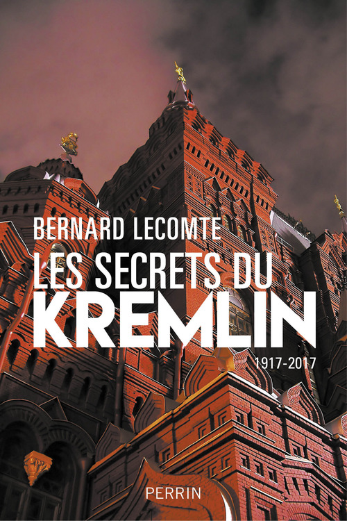 Les secrets du Kremlin, 1917-2017