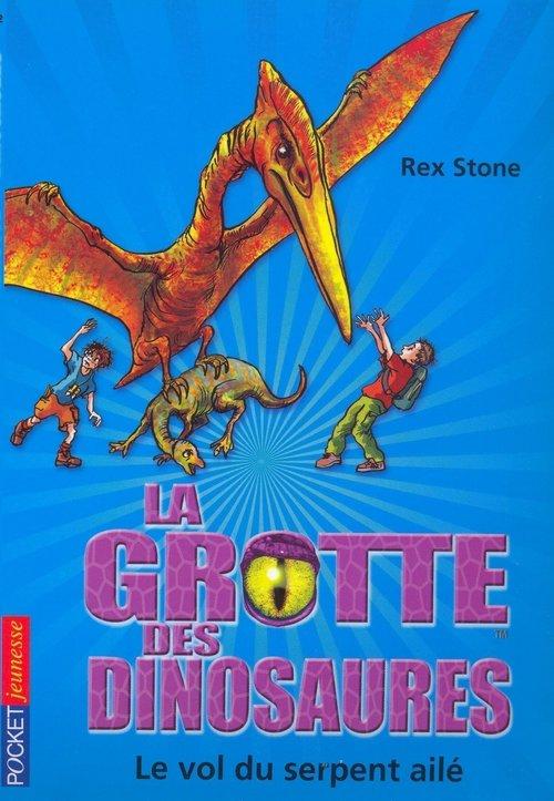 la grotte des dinosaures t.4 ; le vol du serpent ailé