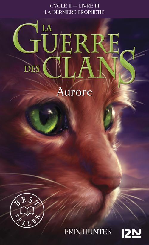 La guerre des clans - cycle 2 ; la dernière prophétie T.3 ; Aurore