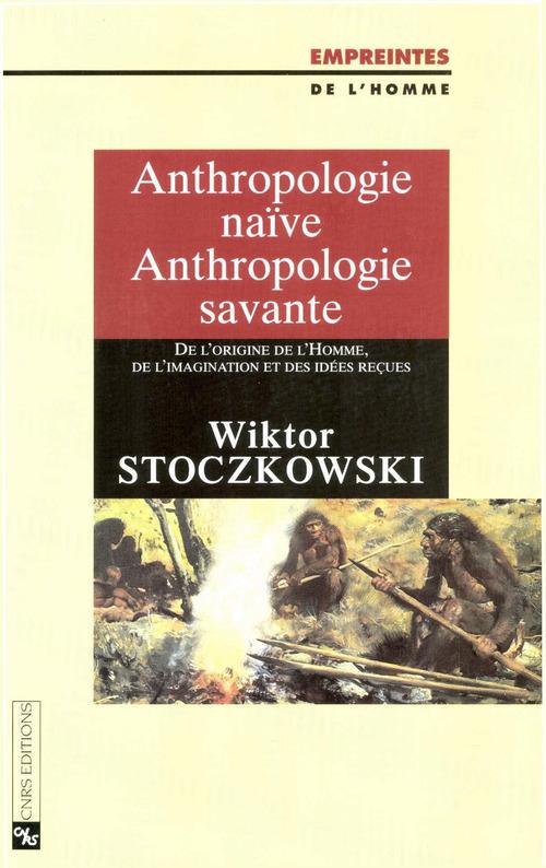 Anthropologie naive, anthropologie savante