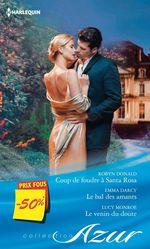 Vente Livre Numérique : Coup de foudre à Santa Rosa - Le bal des amants - Le venin du doute  - Robyn Donald - Lucy Monroe - Emma Darcy