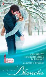 Vente Livre Numérique : L'irrésistible passion du Dr Gregory - Un patron si troublant  - Kate Hardy