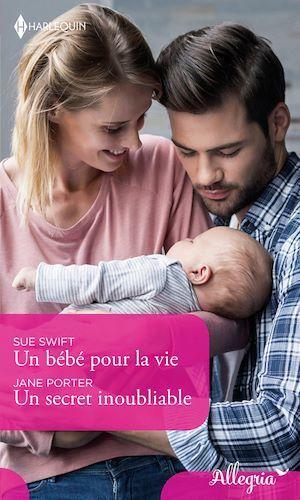 Un bébé pour la vie - Un secret inoubliable