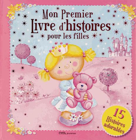 Mon premier livre d'histoires pour les filles