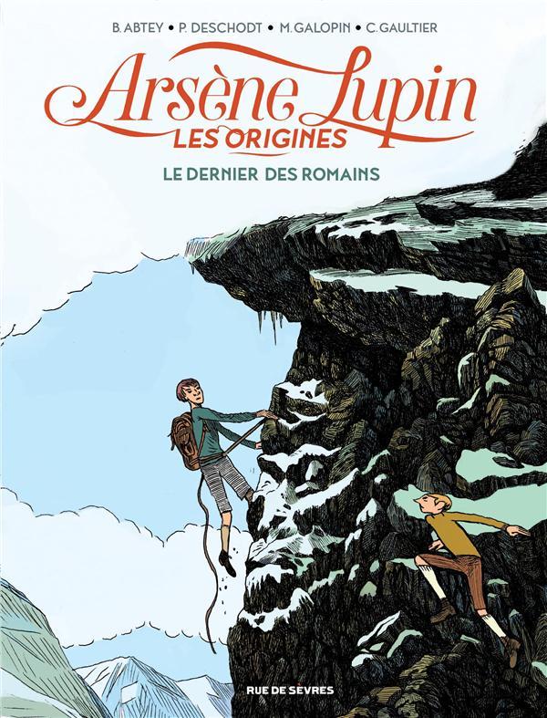 Arsène Lupin les origines t.2 ; le dernier des romains