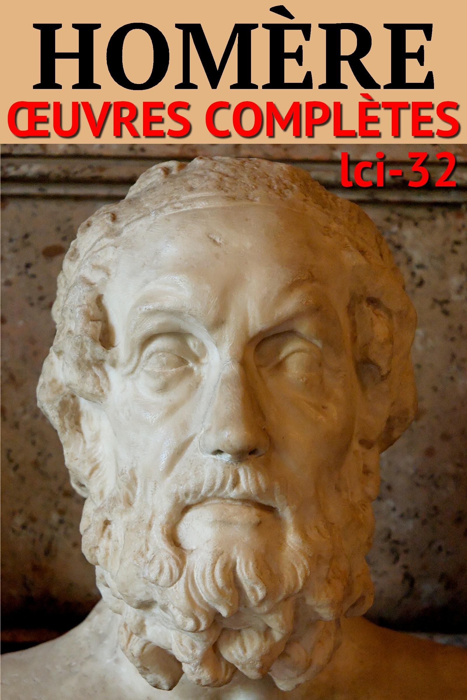 Homère - Oeuvres Complètes en vers et en prose