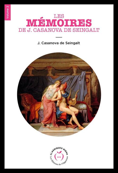 Mémoires de J. Casanova de Seingalt, écrits par lui-même - Volume 2
