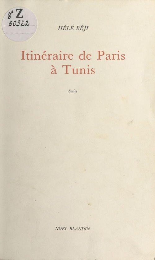Itinéraire de Paris à Tunis : Satire