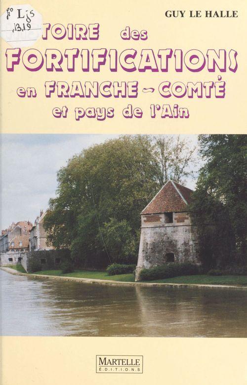 Histoire des fortifications en franche-comte et pays de l'ain
