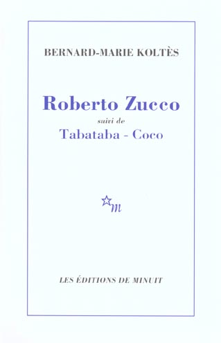 Roberto Zucco ; Tabata-Coco