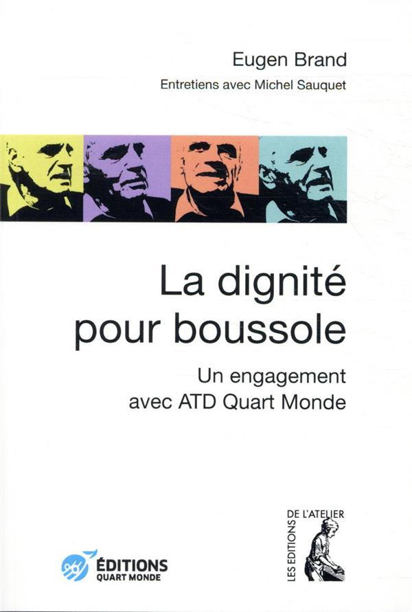 LA DIGNITE POUR BOUSSOLE - UN ENGAGEMENT AVEC ATD QUART MONDE