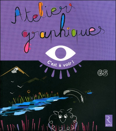 Ateliers graphiques ; grande section