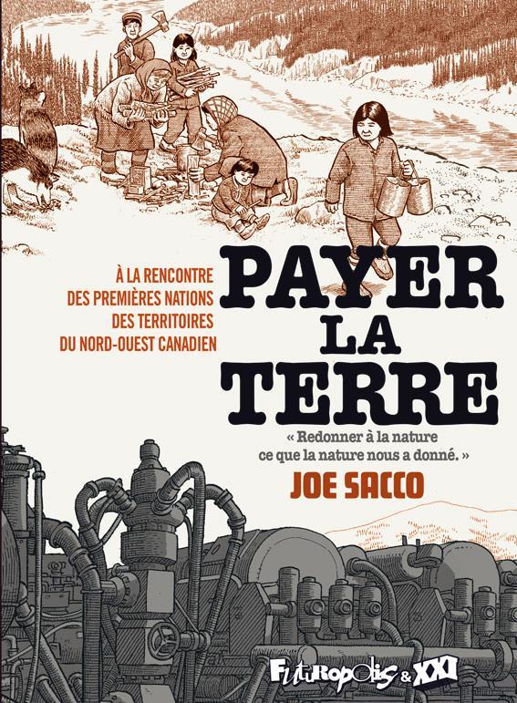 Payer la terre ; à la rencontre des premières nations des territoires du Nord-Ouest canadien