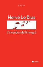 Vente EBooks : L´invention de l´immigré  - Hervé LE BRAS