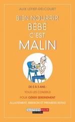 Vente Livre Numérique : Bien nourrir bébé, c'est malin  - Alix Lefief-Delcourt