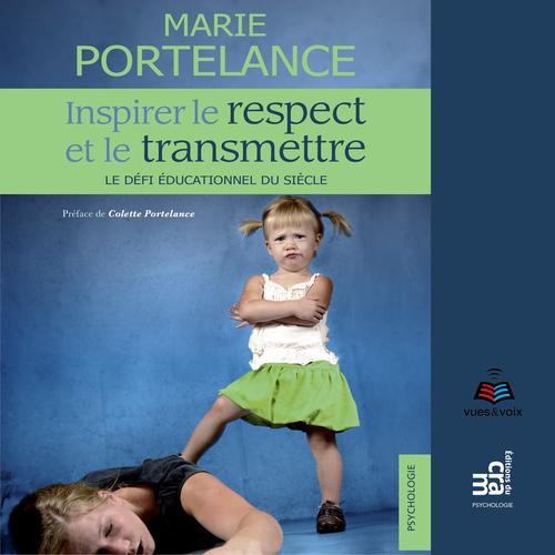 Inspirer le respect et le transmettre ; le défi éducationnel du siècle