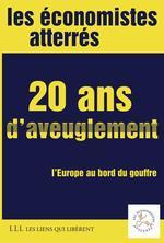 Vente EBooks : 20 ans d'aveuglement  - Économistes atterrés