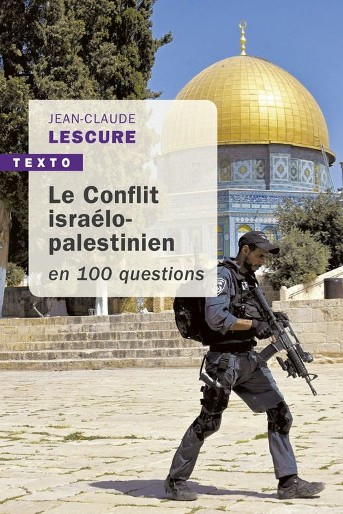 Le conflit israélo-palestinien en 100 questions