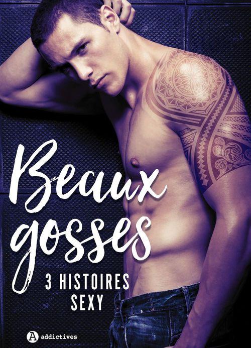 Beaux gosses - 3 histoires sexy