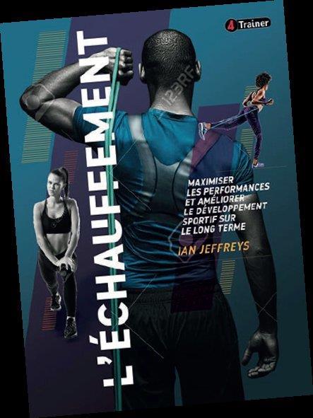 L'échauffement ; maximiser les performances et améliorer le développement sportif sur le long terme