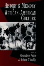 History and Memory in African-American Culture  - Geneviève Fabre