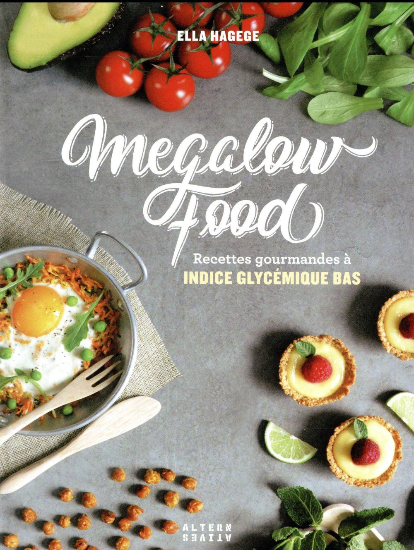 Megalow food ; recettes gourmandes à indice glycémique bas