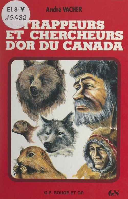 Trappeurs et chercheurs d'or au Canada