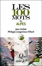 Les 100 mots des Alpes  - Philippe Langenieux-Villard - Jean Guibal