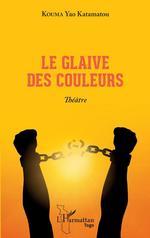 Vente EBooks : Le glaive des couleurs. Théâtre  - Kouma Yao Katamatou