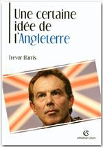 Une certaine idée de l'Angleterre ; la politique étrangere britannique au XXe siècle