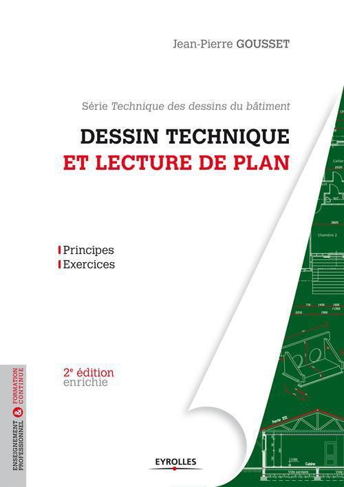 Dessin technique et lecture de plan ; principes - exercices (2e édition)