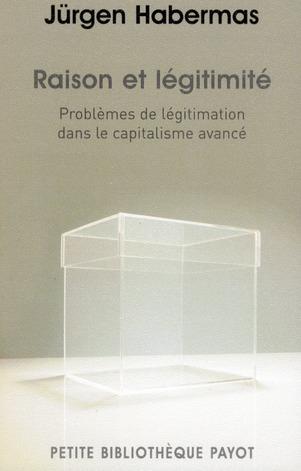 raison et légitimité ; problèmes de légitimation dans le capitalisme avancé