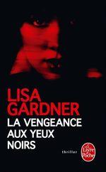 Vente Livre Numérique : La Vengeance aux yeux noirs  - Lisa Gardner
