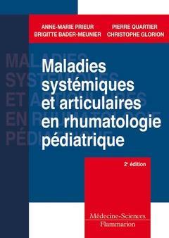 Maladies systémiques et articulaires en rhumatologie pédiatrie (2e édition)