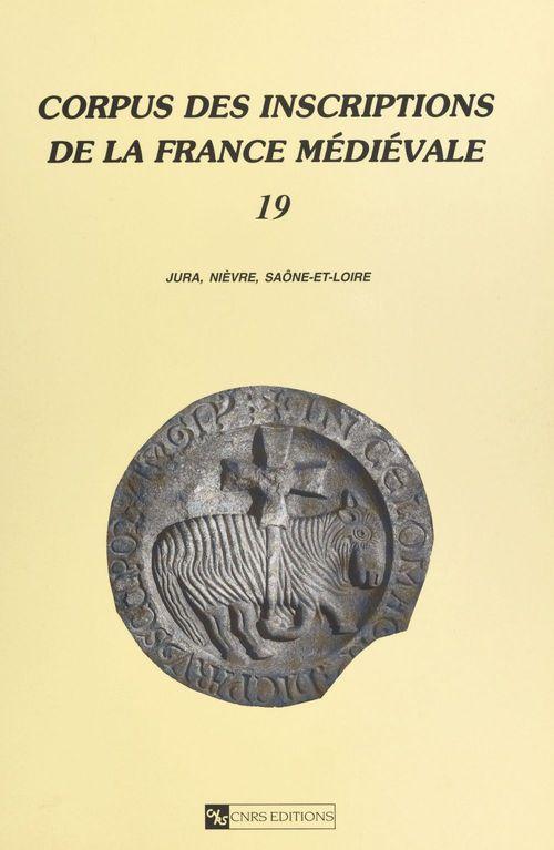 Corpus des inscriptions de la france medievale 19 jura, nievre, saone-et-loire