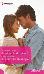 Vente EBooks : Le triomphe de l'amour - L'héritier des Huntington  - Margaret Way - Raye Morgan