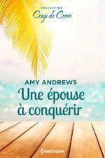 Vente EBooks : Une épouse à conquérir  - Amy Andrews