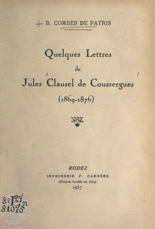 Quelques lettres de Jules Clausel de Coussergues (1869-1876)