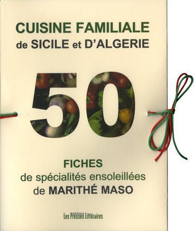 Cuisine familiale de Sicile et d'Algérie ; 50 fiches de spécialités ensoleillées de Marithé Maso