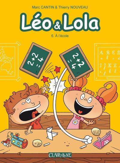 LEO & LOLA T6 - A L'ECOLE CANTIN/CROIX/NOUVEAU