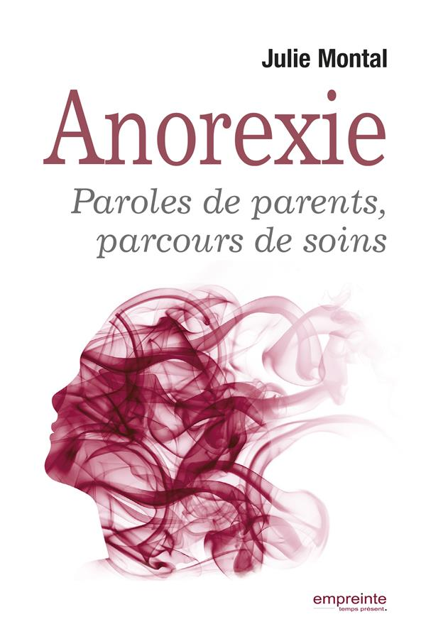 L'anorexie ; paroles de parents, parcours de soins