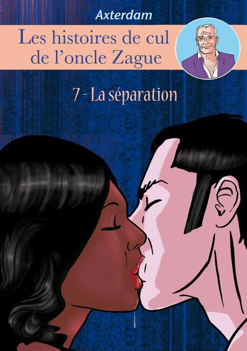 Les Histoires de cul de l'oncle Zague - tome 7