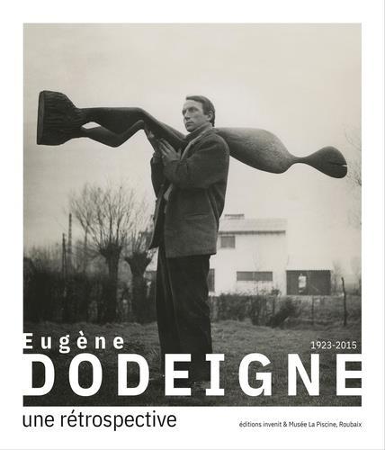 Eugène Dodeigne (1923-2015) : une rétrospective