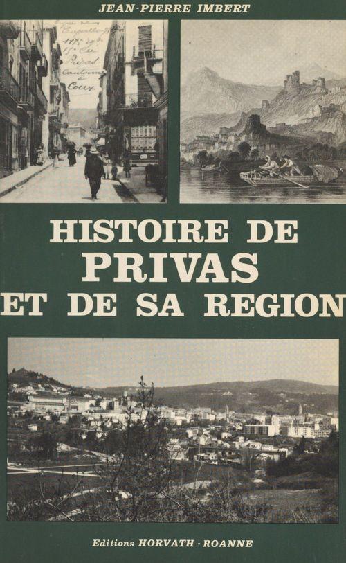 Histoire de Privas et de sa région  - Jean-Pierre Imbert